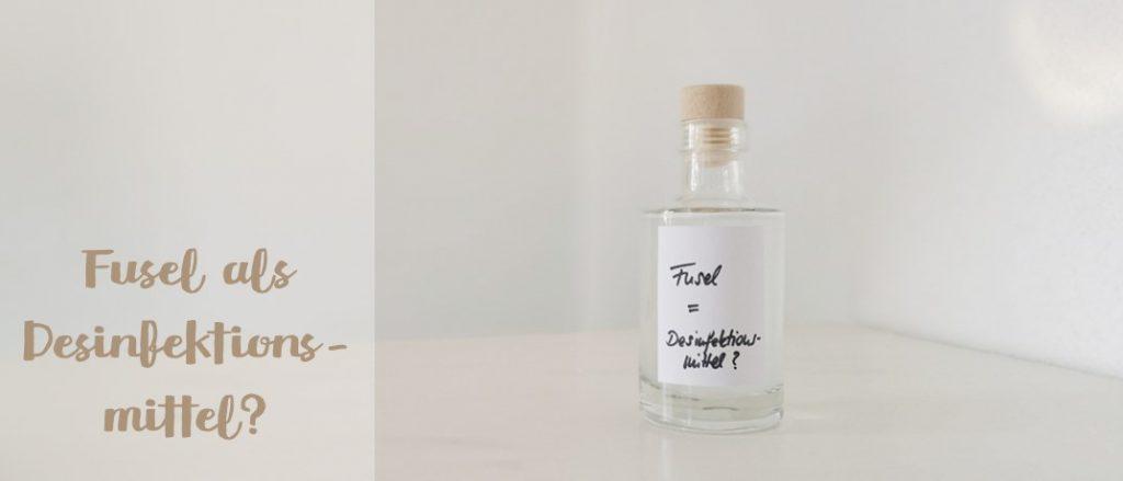 Blogbeitrag: Fusel als Desinfektionsmittel, Brennlust, Stockach